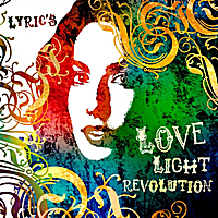 Lyric Benson | Lyric's Love Light Revolution