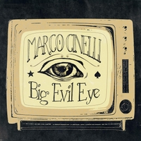 Marco Cinelli | Big Evil Eye