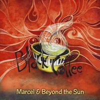 Marcel and Beyond the Sun | Black Coffee