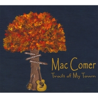 Mac Comer | Trails Of My Town