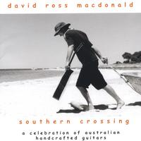 David Ross Macdonald | Southern Crossing