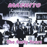 Machito | The Early Years