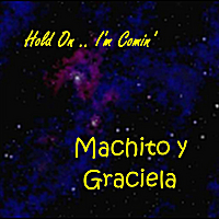 Machito & Graciela | Hold On I'm Comin'