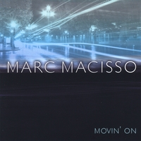 Marc Macisso | Movin' On