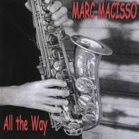 Marc Macisso | All the Way