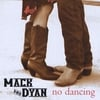 Mack and Dyan: No Dancing