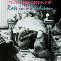 Dave Mackenzie | Rats In My Bedroom