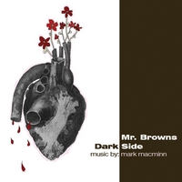 Mark Macminn | Mr. Browns Darkside