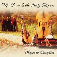 Ma Crow &  the Lady Slippers | Wayward Daughter