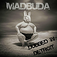 Madbuda | Dubbed in Detroit