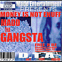 Madd Tha Gangsta | Money Is Not Enuff