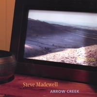 Steve Madewell | Arrow Creek