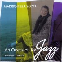 Madison Lea Scott: An Occasion for Jazz