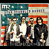 Madison Rising | The Star Spangled Banner