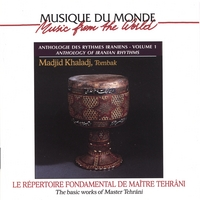 Madjid Khaladj | Anthology of Iranian Rhythms, volume 1, The basic works of Master Hossein Tehrani