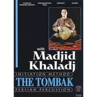 Madjid Khaladj | The Tombak, 2DVDs: Video of Tombak lessons + Documentary Film + Live Concert and Scores