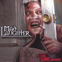 Mad Laughter | The Shined
