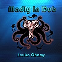 Madly in Dub | Scuba Champ