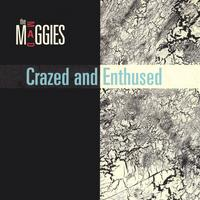 the Mad Maggies | Crazed and Enthused