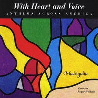 Madrigalia | With Heart and Voice: Anthems Across America