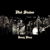 Mad Shadow | Heavy Blues