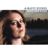 Maeve Hughes | Begin From Within