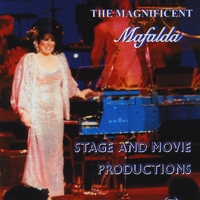 Mafalda Papp | The Magnifacent Mafalda Stage and Movie Productions