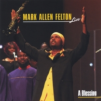 Mark Allen Felton | A Blessing