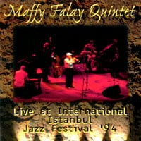 Maffy Falay Quintet | Live At International Istanbul Jazz Festival '94