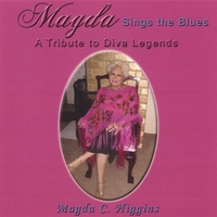 Magda C. Higgins | Magda Sings The Blues: A Tribute To Diva Legends