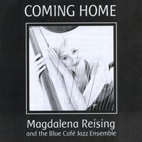 Magdalena Reising and the Blue Cafe Jazz Ensemble | Coming Home
