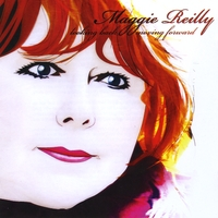 Maggie Reilly | Looking Back Moving Forward