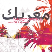 Maghrebika With Bill Laswell | Neftakhir