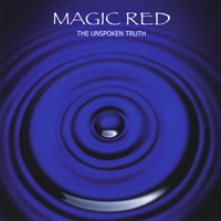 Magic Red | The Unspoken Truth
