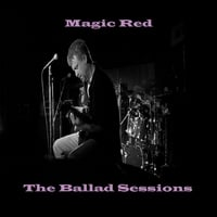 Magic Red | The Ballad Sessions