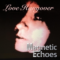 Magnetic Echoes | Love Hangover