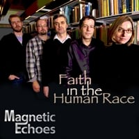 Magnetic Echoes | Faith in the Human Race