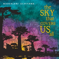 Mahealani Uchiyama | The Sky That Covers Us All