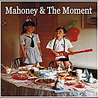 Mahoney & The Moment | Mahoney & The Moment