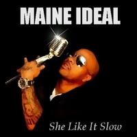 Maine Ideal | She Like It Slow