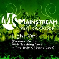Mainstream Source Pro Karaoke | Light On (Karaoke Version With Teaching Vocal in the Style of David Cook)
