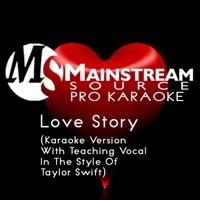 Mainstream Source Pro Karaoke | Love Story (Karaoke Version With Teaching Vocal in the Style of Taylor Swift)