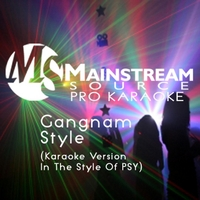 Mainstream Source Pro Karaoke | Gangnam Style (Karaoke Version in the Style of Psy)