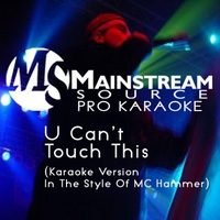 Mainstream Source Pro Karaoke | U Can't Touch This (Karaoke Version in the Style of MC Hammer)