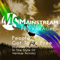 Mainstream Source Pro Karaoke | People Got to Be Free (Karaoke Version in the Style of Various Artists)