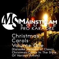 Mainstream Source Pro Karaoke | Christmas Carols, Vol. One (Karaoke Versions of Classic Christmas Carols)