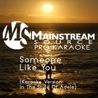 Mainstream Source Pro Karaoke | Someone Like You (Karaoke Version in the Style of Adele)