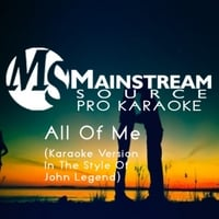 Mainstream Source Pro Karaoke | All of Me (Karaoke Version in the Style of John Legend)