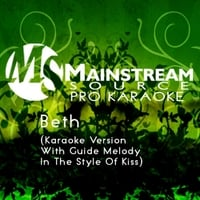 Mainstream Source Pro Karaoke | Beth (Karaoke Version With Guide Melody in the Style of Kiss)