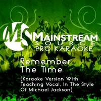 Mainstream Source Pro Karaoke | Remember the Time (Karaoke Version With Teaching Vocal in the Style of Michael Jackson)